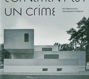 L'ornement est un crime. L'architecture du mouvement moderne, Matt Gibberd, Albert Hill