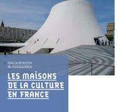 Les maisons de la culture en France, sous la direction de Richard Klein