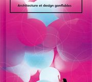 Bubbletecture, Architecture et design gonflables - Sharon Francis